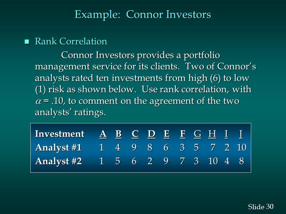 30 Slide Example: Connor Investors n Rank Correlation Connor Investors provides a portfolio management service for its clients.