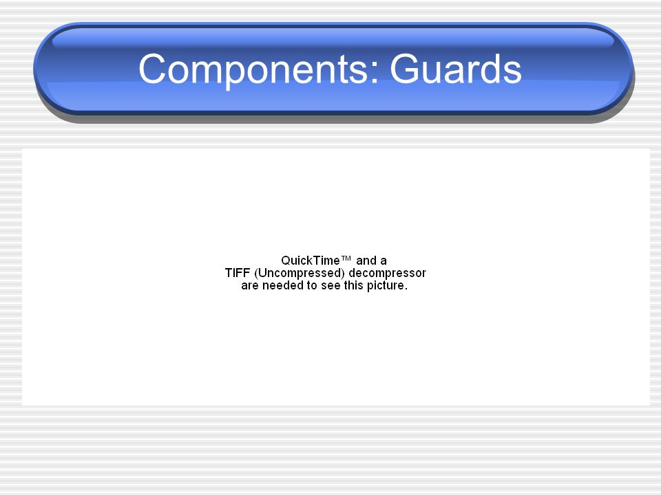 Components: Guards