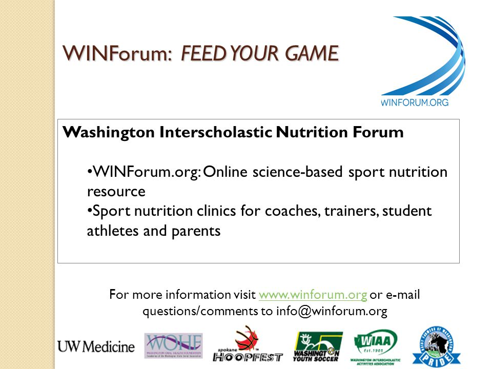 WINForum: FEED YOUR GAME For more information visit www.winforum.org or e-mail questions/comments to info@winforum.orgwww.winforum.org Washington Inte