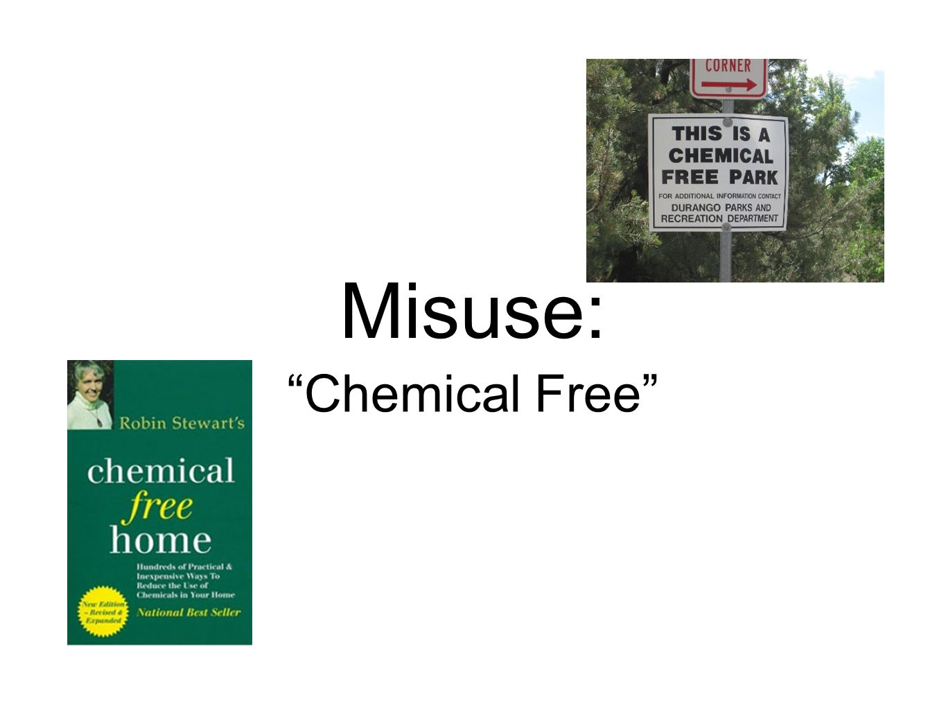 Misuse: Chemical Free