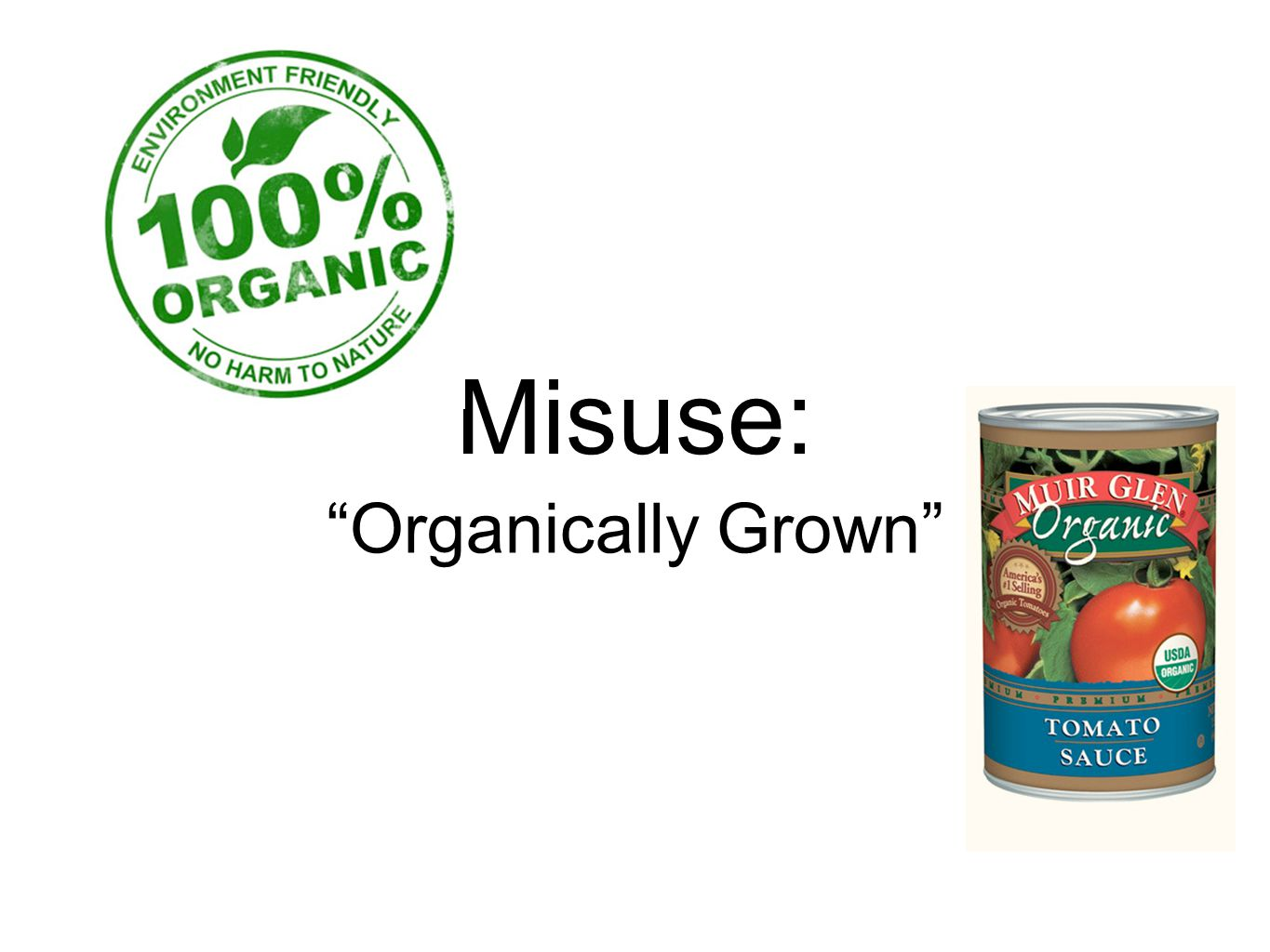 Misuse: Organically Grown