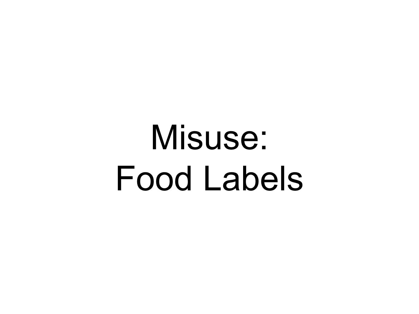 Misuse: Food Labels