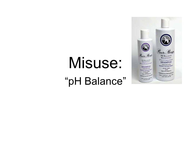 Misuse: pH Balance