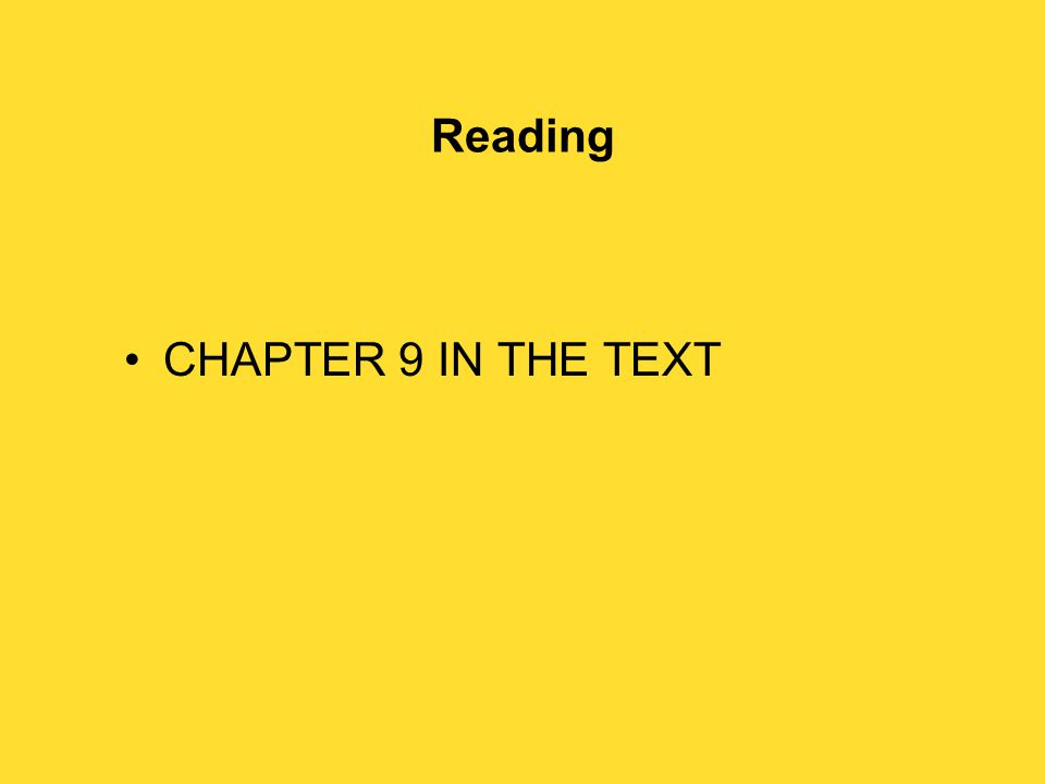 Reading CHAPTER 9 IN THE TEXT