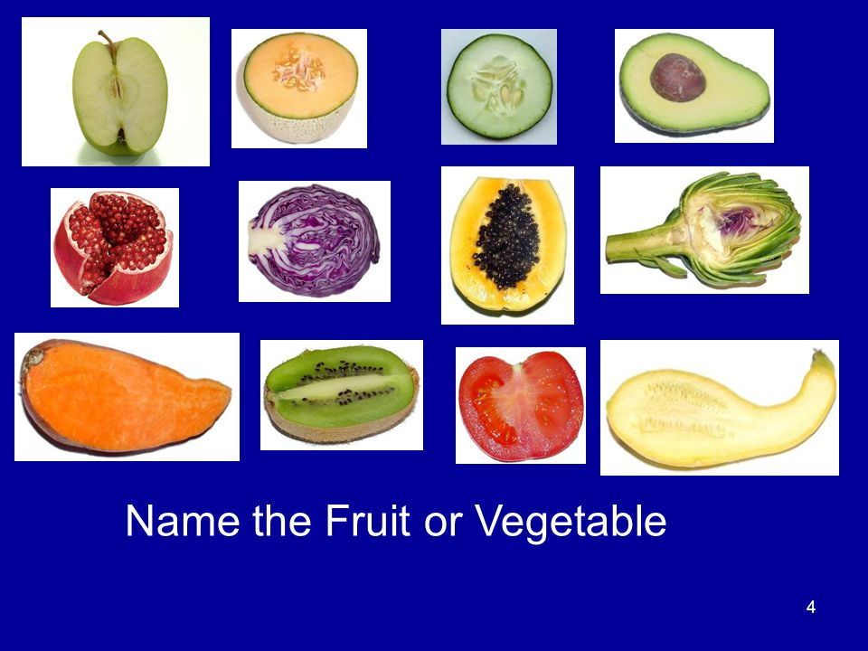 4 Name the Fruit or Vegetable