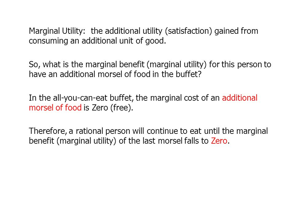 Marginal Utility: the additional utility (satisfaction) gained from consuming an additional unit of good. So, what is the marginal benefit (marginal u