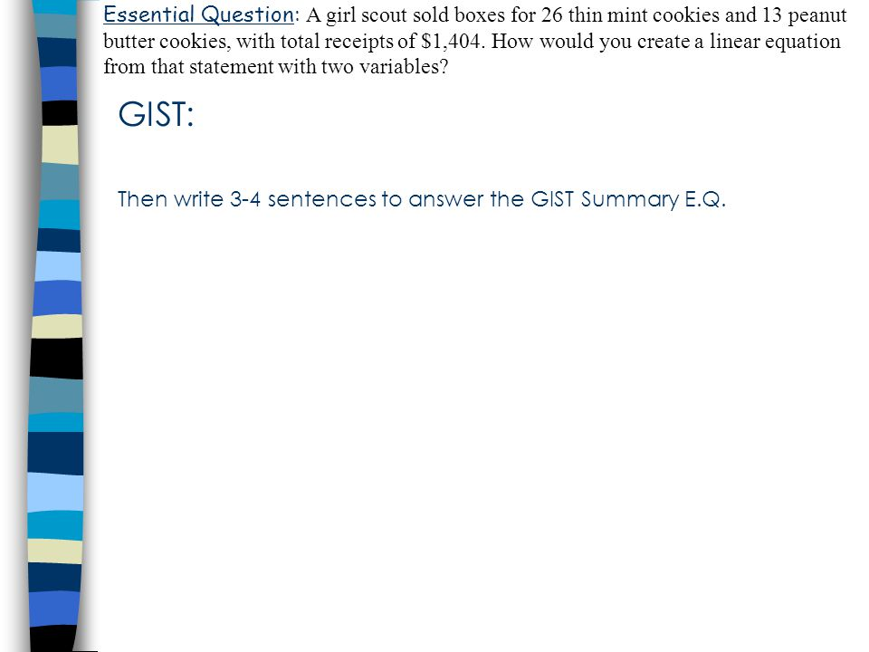 GIST: Then write 3-4 sentences to answer the GIST Summary E.Q.