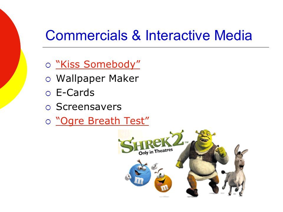 Commercials & Interactive Media  Kiss Somebody Kiss Somebody  Wallpaper Maker  E-Cards  Screensavers  Ogre Breath Test Ogre Breath Test