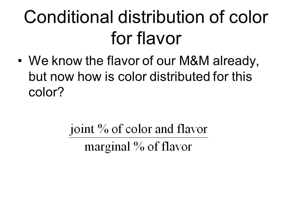 Conditional distribution of color for flavor We know the flavor of our M&M already, but now how is color distributed for this color?
