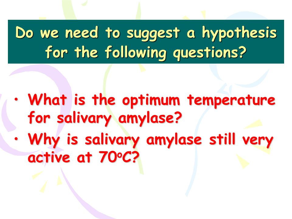 Do we need to suggest a hypothesis for the following questions.