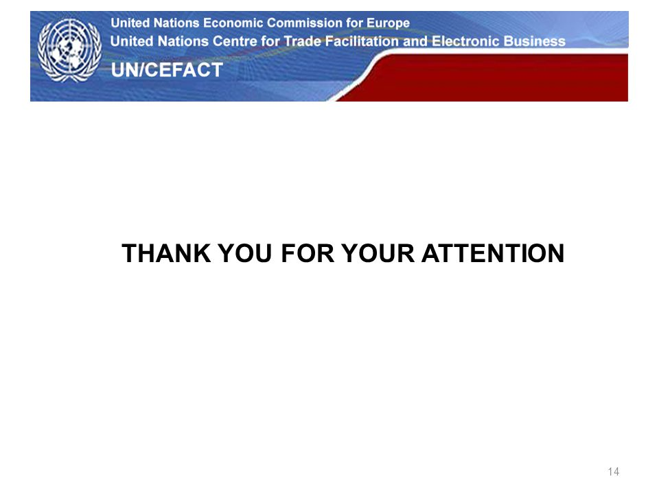 UN Economic Commission for Europe 14 THANK YOU FOR YOUR ATTENTION