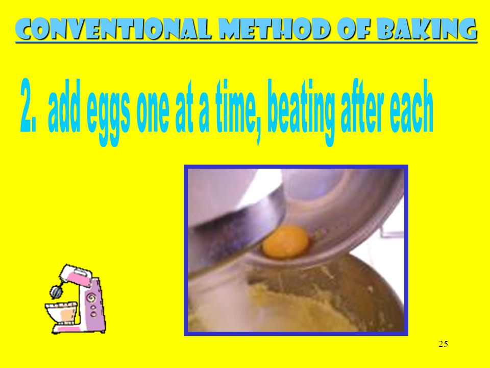 25 Conventional Method of Baking