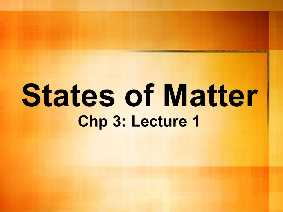 Let's start with Tim & Mobey States of matter