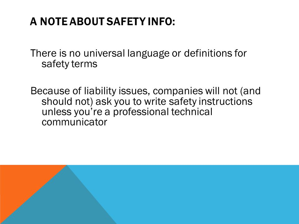A NOTE ABOUT SAFETY INFO: There is no universal language or definitions for safety terms Because of liability issues, companies will not (and should n