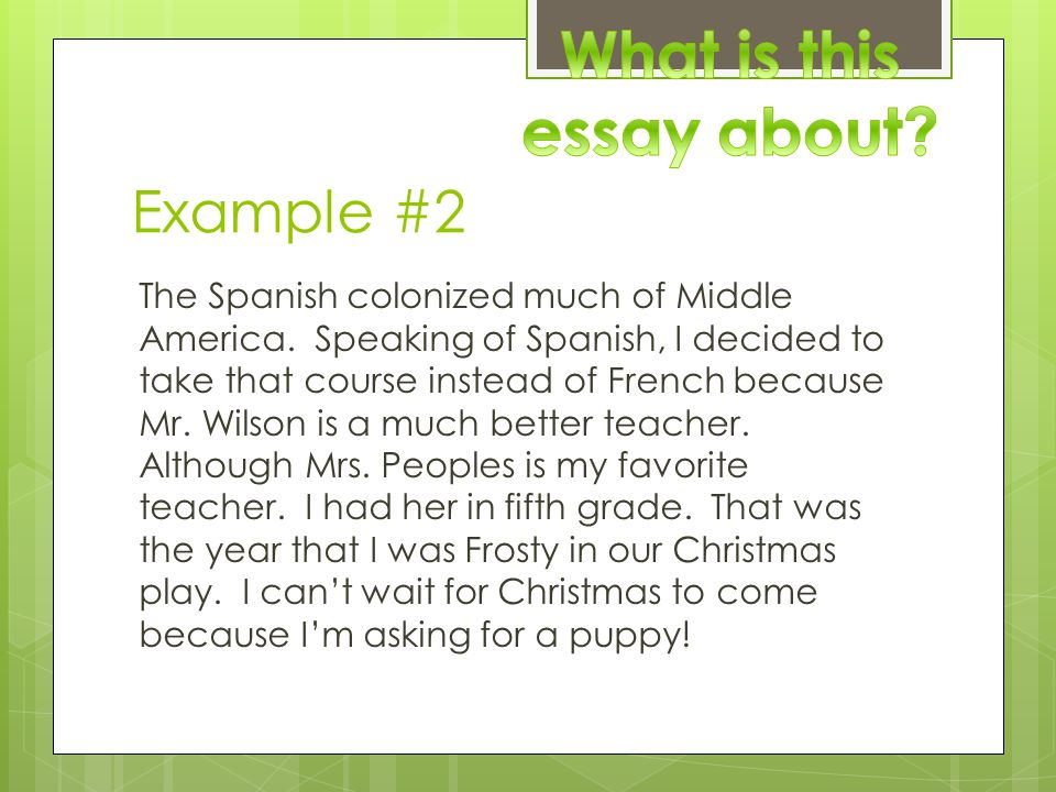 Tip #2  One topic per paragraph.
