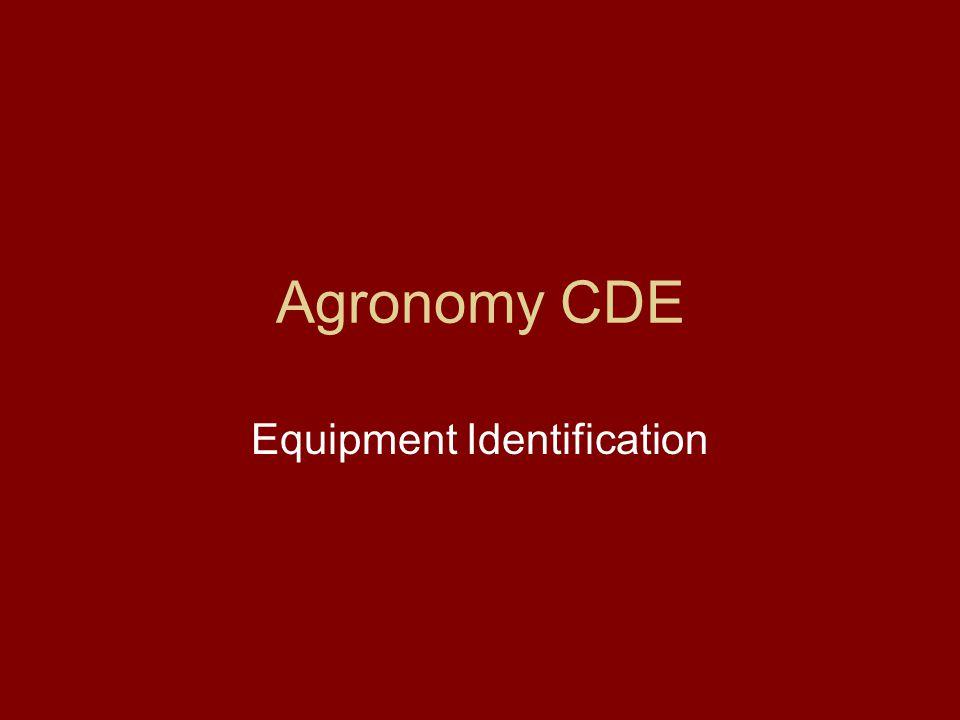Agronomy CDE Equipment Identification