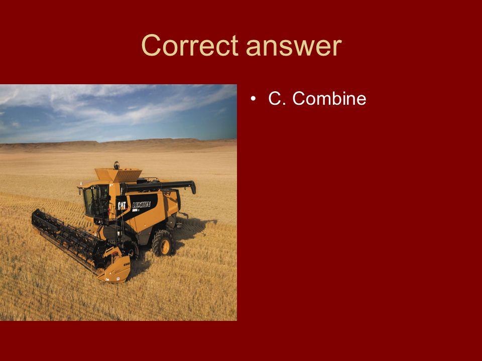 Correct answer C. Combine