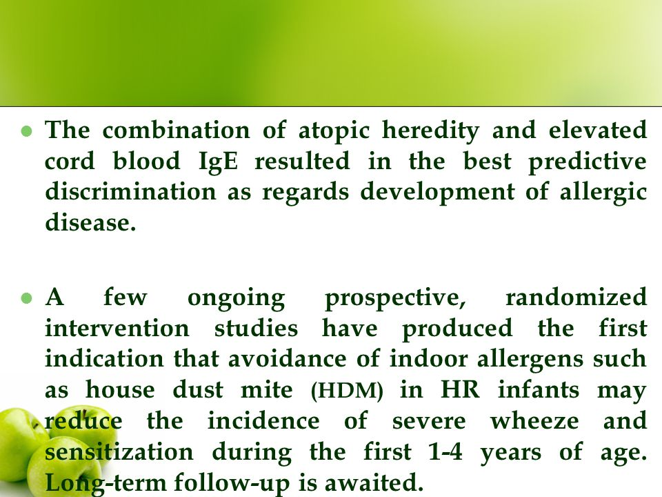 The combination of atopic heredity and elevated cord blood IgE resulted in the best predictive discrimination as regards development of allergic disea
