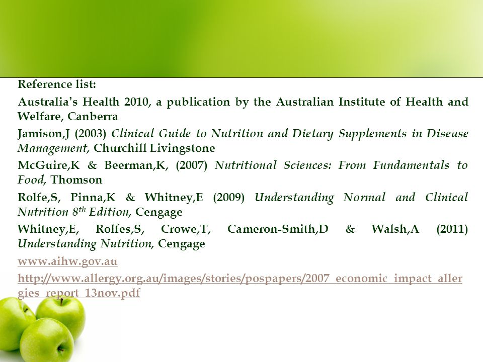 Reference list: Australia's Health 2010, a publication by the Australian Institute of Health and Welfare, Canberra Jamison,J (2003) Clinical Guide to