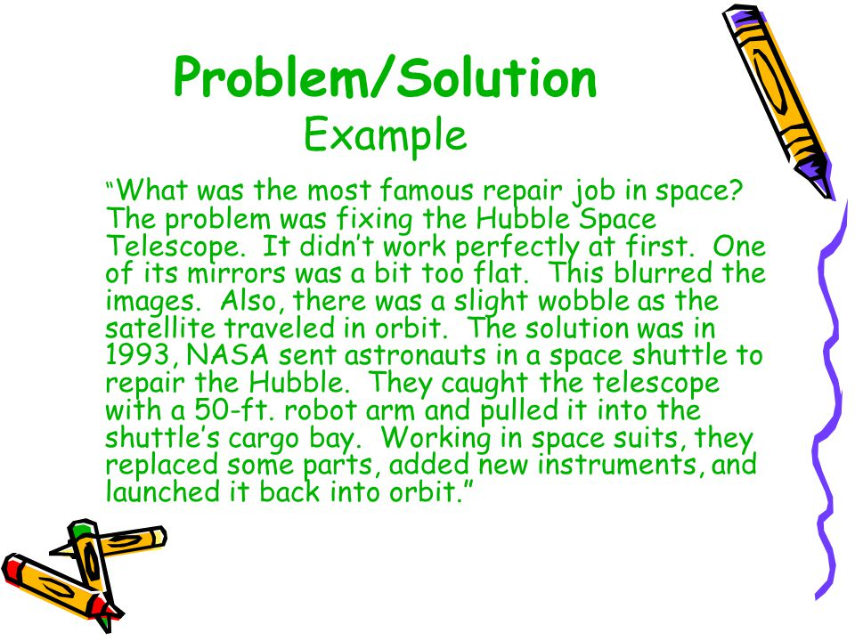 Problem/Solutions Signal Words A problem is A solution is The problem is Is solved by A potential alternative is Solution Issue A possible answer Therefore Conclusion
