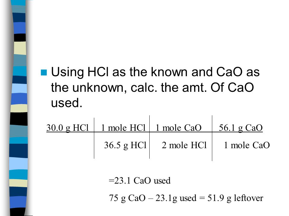 Using HCl as the known and CaO as the unknown, calc.