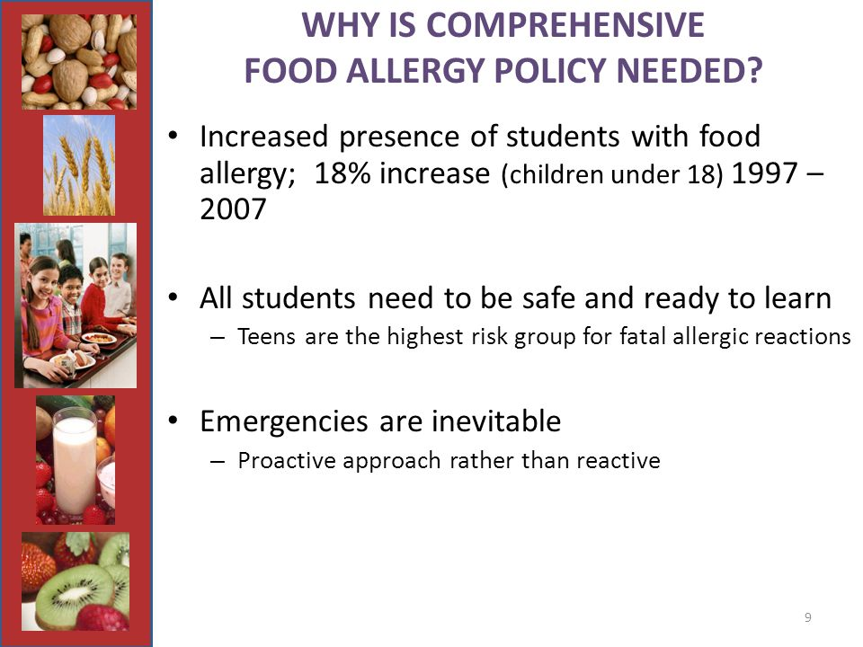 9 WHY IS COMPREHENSIVE FOOD ALLERGY POLICY NEEDED.