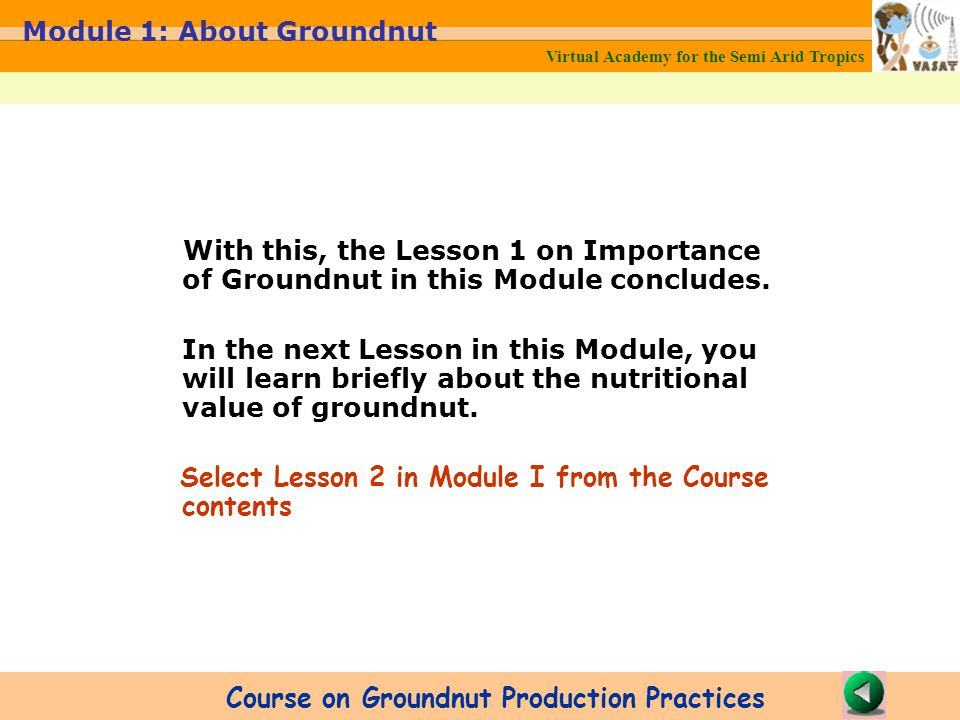 With this, the Lesson 1 on Importance of Groundnut in this Module concludes.