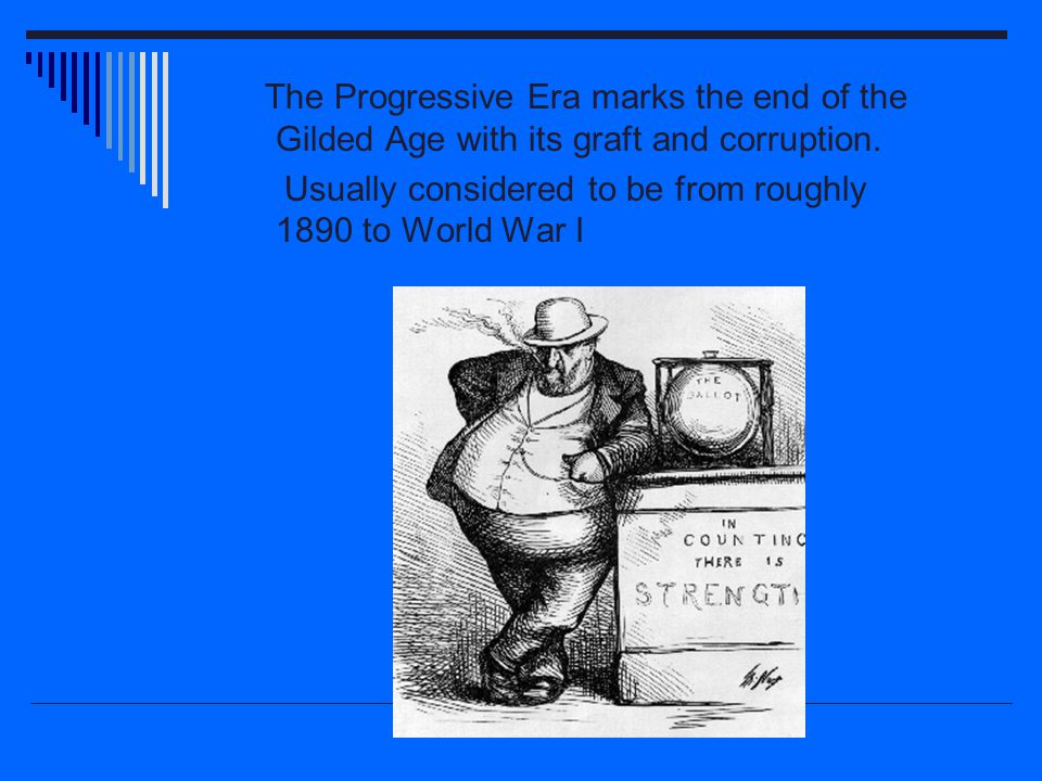The Progressive Era  The desire to use the government as an agency of human welfare—the concept of the federal welfare state  Antecedents of Progressivism:  (1) Movement owed a great deal to Populism  (2) Social Critics and Writers—