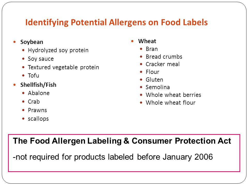 Identifying Potential Allergens on Food Labels Soybean Hydrolyzed soy protein Soy sauce Textured vegetable protein Tofu Shellfish/Fish Abalone Crab Pr