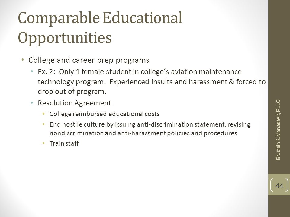 Comparable Educational Opportunities College and career prep programs Ex. 2: Only 1 female student in college's aviation maintenance technology progra