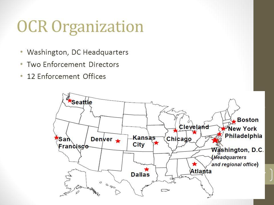 OCR Organization Washington, DC Headquarters Two Enforcement Directors 12 Enforcement Offices Brustein & Manasevit, PLLC 7