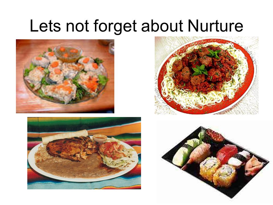 Lets not forget about Nurture