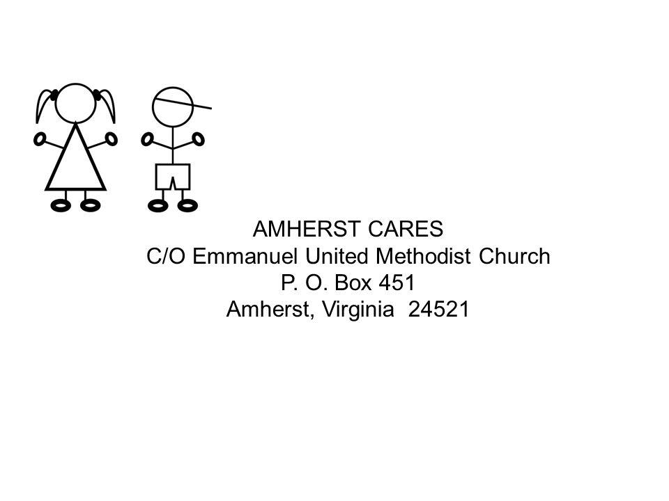 AMHERST CARES C/O Emmanuel United Methodist Church P. O. Box 451 Amherst, Virginia 24521
