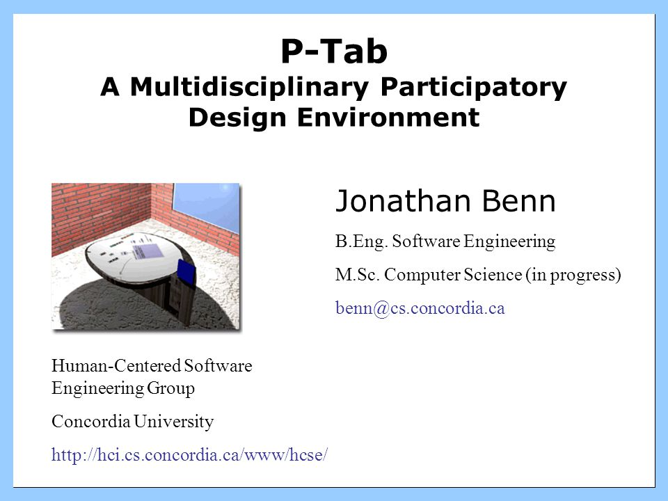 12 Introduction to P-Tab Participatory Tangible Board –Concordia University –HCSE group & OBX lab What is it.