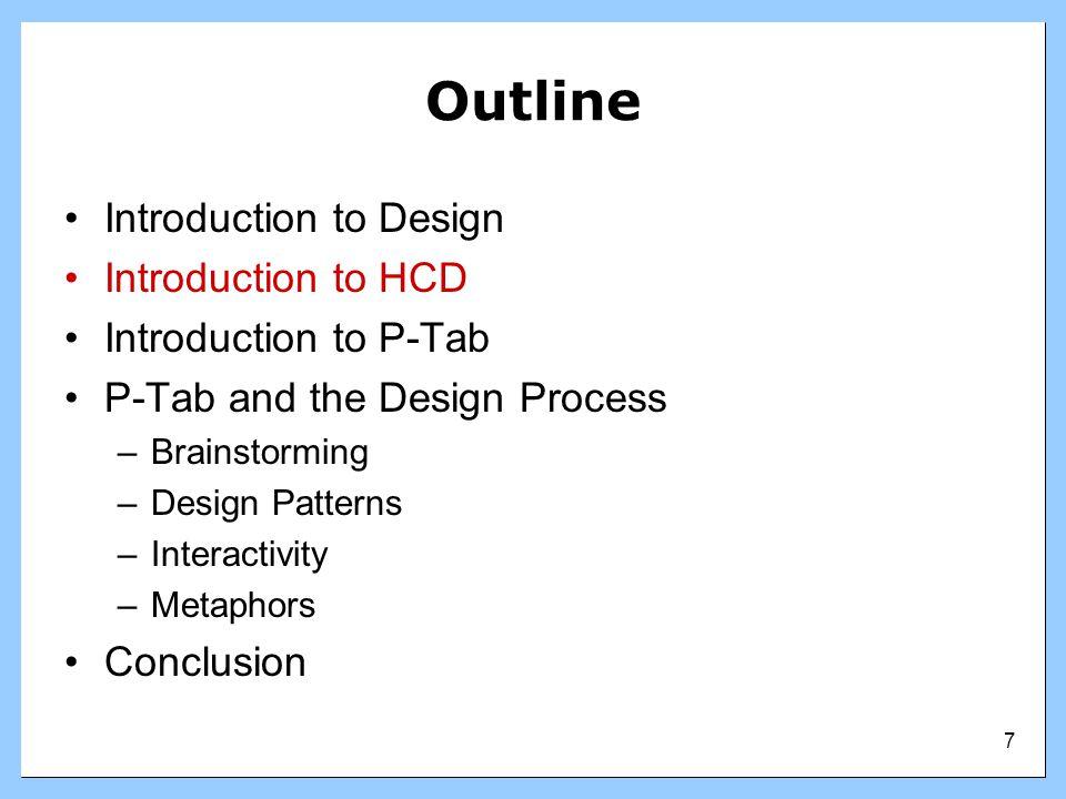 8 Introduction to HCD Human Centered Design –User focus –Multi-disciplinary –Iterative development