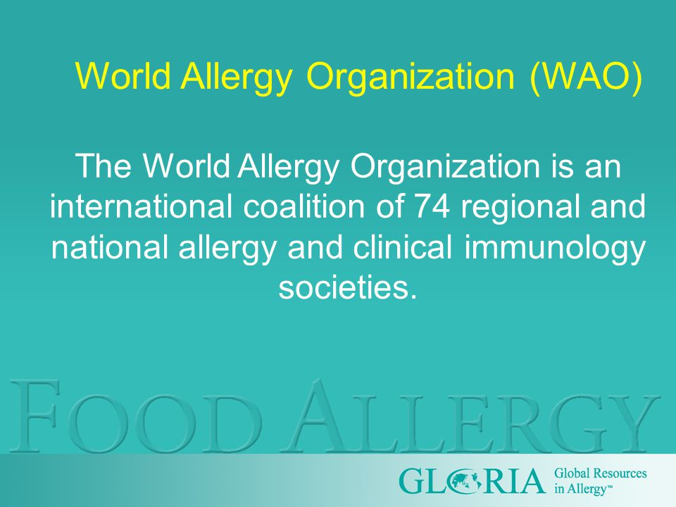 World Allergy Organization (WAO) The World Allergy Organization is an international coalition of 74 regional and national allergy and clinical immunology societies.