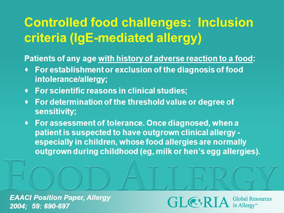 Patients of any age with history of adverse reaction to a food:  For establishment or exclusion of the diagnosis of food intolerance/allergy;  For scientific reasons in clinical studies;  For determination of the threshold value or degree of sensitivity;  For assessment of tolerance.