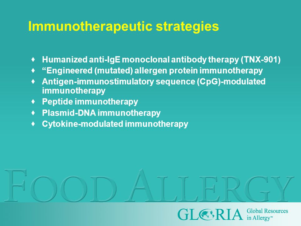 Immunotherapeutic strategies  Humanized anti-IgE monoclonal antibody therapy (TNX-901)  Engineered (mutated) allergen protein immunotherapy  Antigen-immunostimulatory sequence (CpG)-modulated immunotherapy  Peptide immunotherapy  Plasmid-DNA immunotherapy  Cytokine-modulated immunotherapy