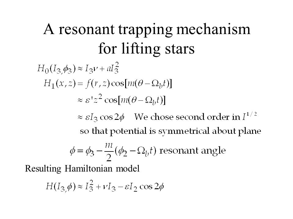 A resonant trapping mechanism for lifting stars Resulting Hamiltonian model
