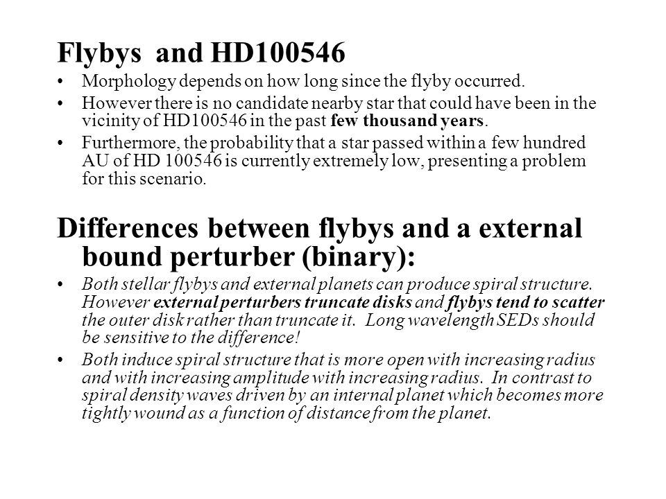Flybys and HD100546 Morphology depends on how long since the flyby occurred. However there is no candidate nearby star that could have been in the vic