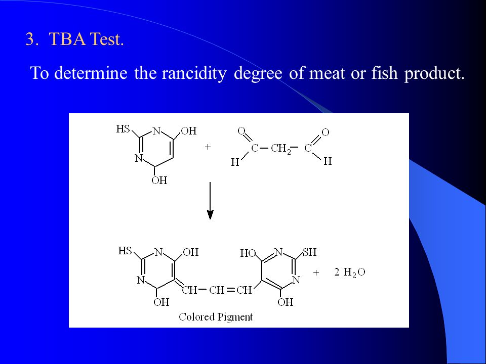 3. TBA Test. To determine the rancidity degree of meat or fish product.