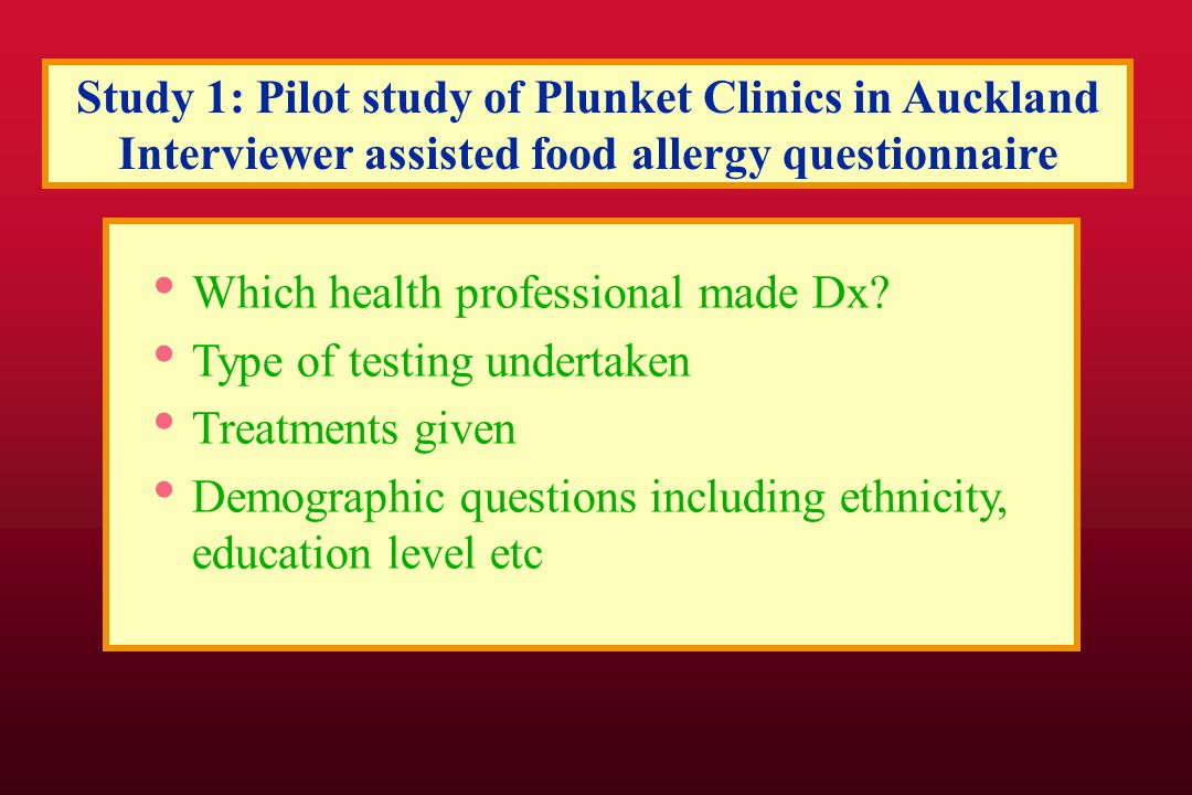 Study 1: Pilot study of Plunket Clinics in Auckland Interviewer assisted food allergy questionnaire Which health professional made Dx.