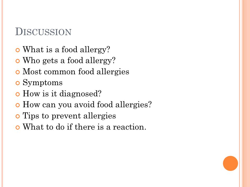 D ISCUSSION What is a food allergy. Who gets a food allergy.