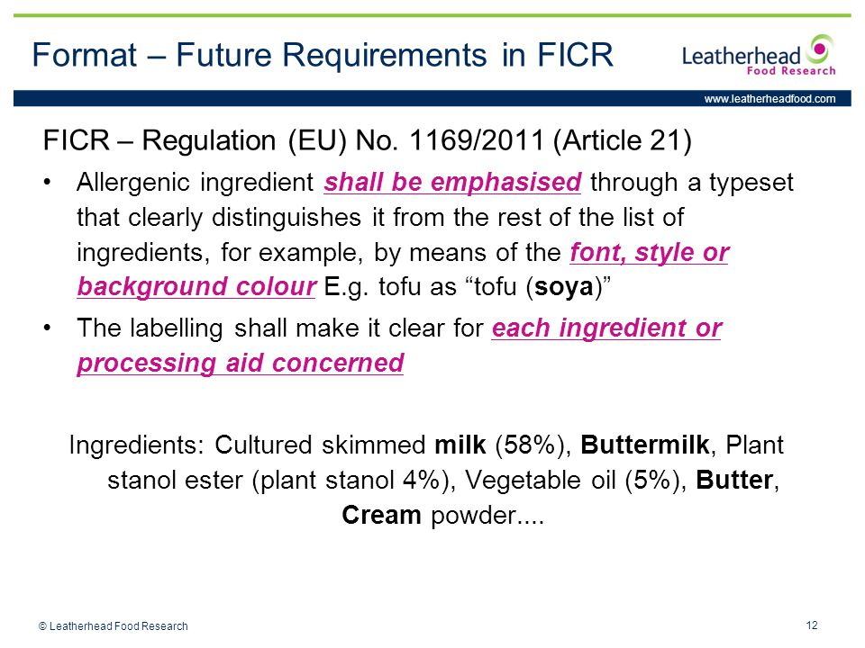 www.leatherheadfood.com 12 © Leatherhead Food Research Format – Future Requirements in FICR FICR – Regulation (EU) No.