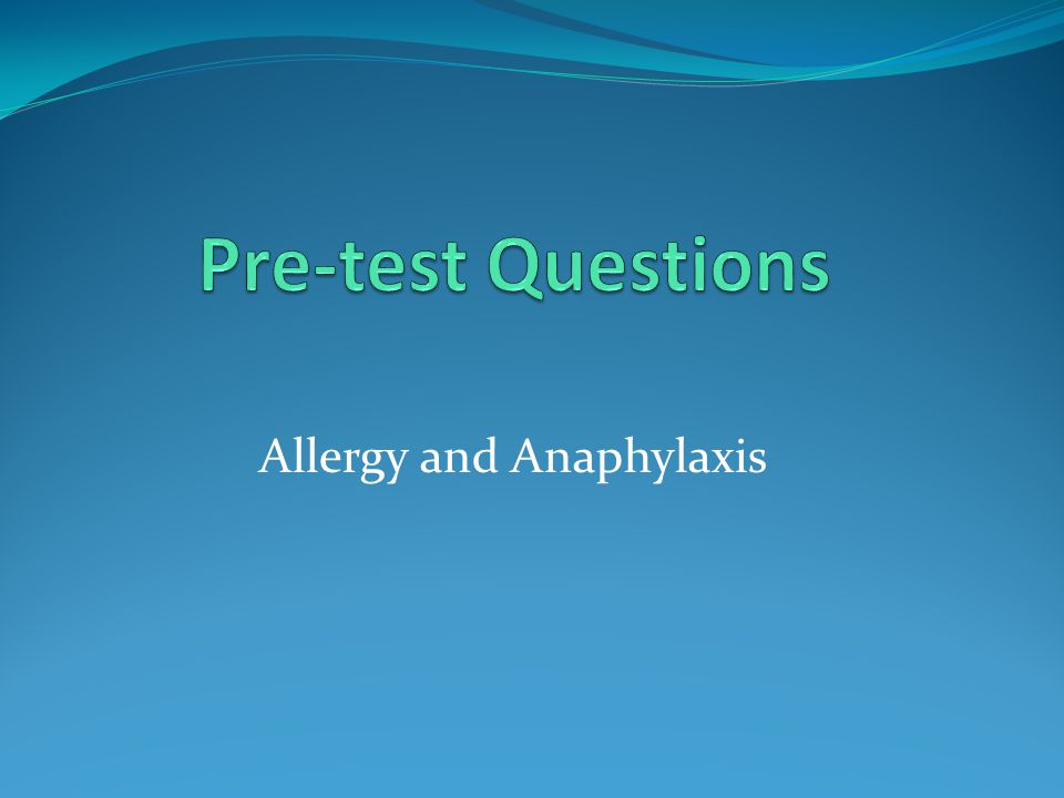 Pre-Test Questions 1.Name 6 of the 8 most common food allergens.