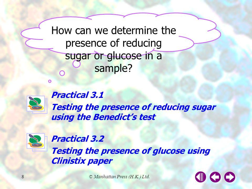 © Manhattan Press (H.K.) Ltd.8 How can we determine the presence of reducing sugar or glucose in a sample.