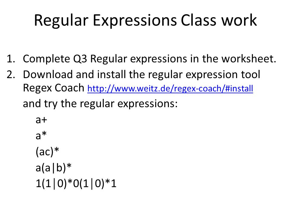 Regular Expressions Class work 1.Complete Q3 Regular expressions in the worksheet.