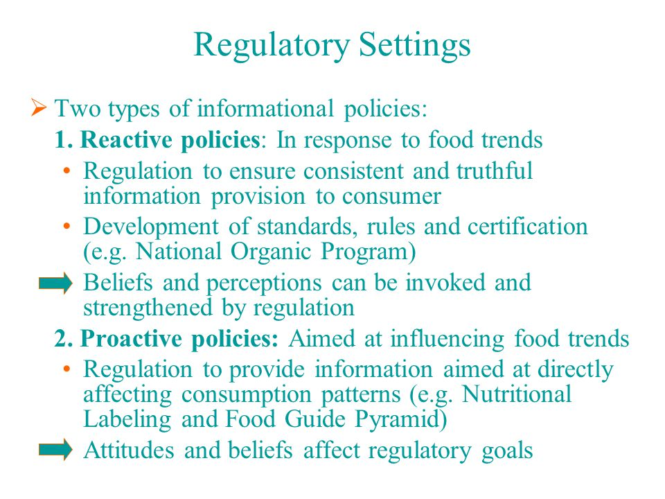 Regulatory Settings  Two types of informational policies: 1.