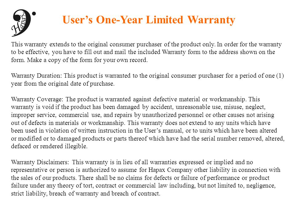 User's One-Year Limited Warranty This warranty extends to the original consumer purchaser of the product only. In order for the warranty to be effecti