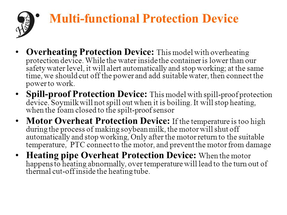 Multi-functional Protection Device Overheating Protection Device: This model with overheating protection device. While the water inside the container